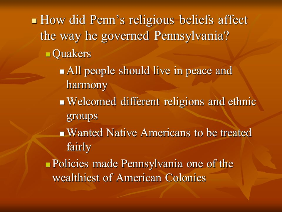 How did Penn's religious beliefs affect the way he governed Pennsylvania