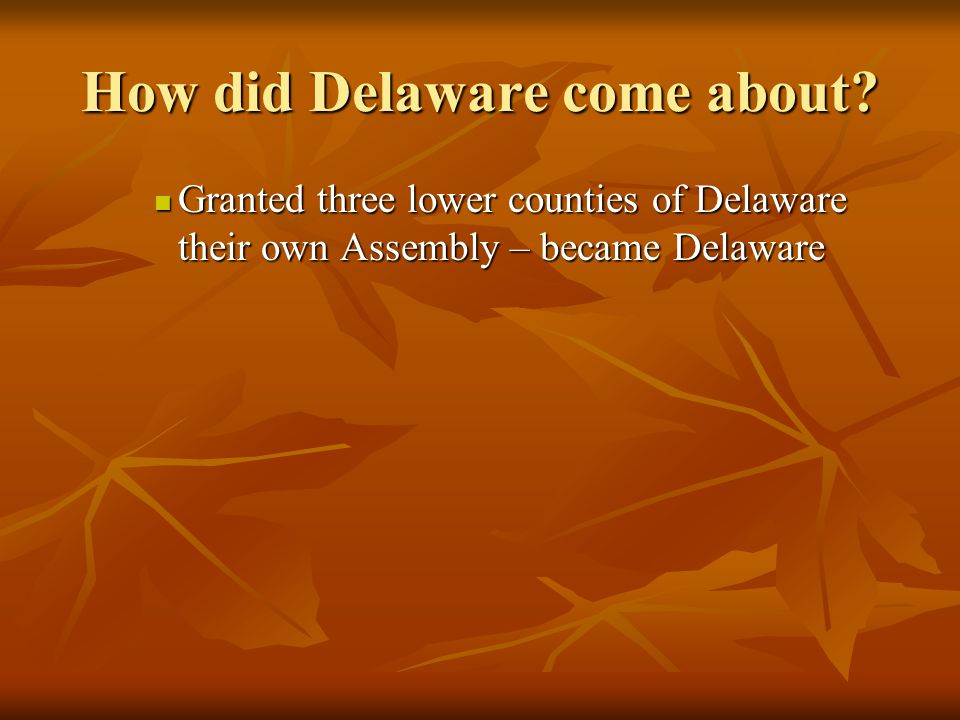 How did Delaware come about