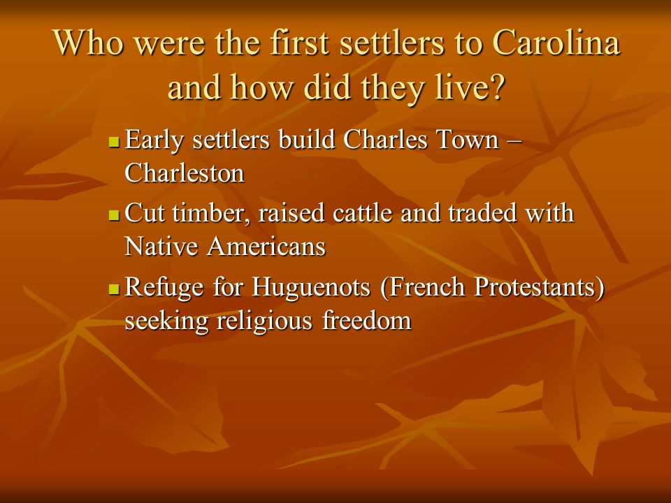 Who were the first settlers to Carolina and how did they live
