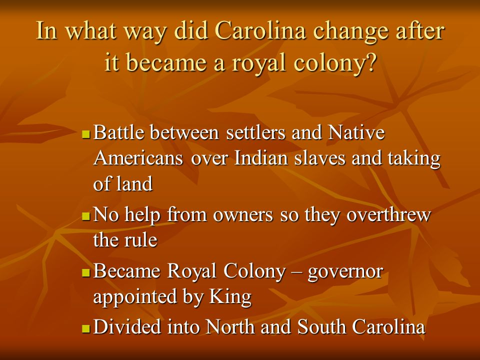 In what way did Carolina change after it became a royal colony