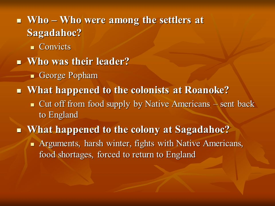 Who – Who were among the settlers at Sagadahoc