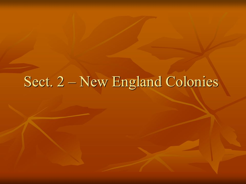 Sect. 2 – New England Colonies