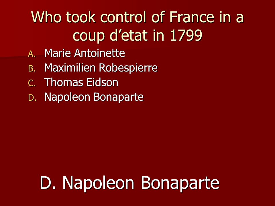 Who took control of France in a coup d'etat in 1799