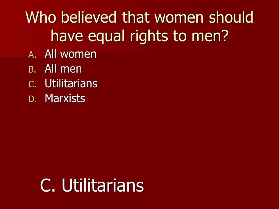 Who believed that women should have equal rights to men