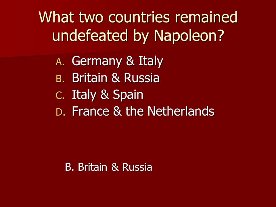 What two countries remained undefeated by Napoleon