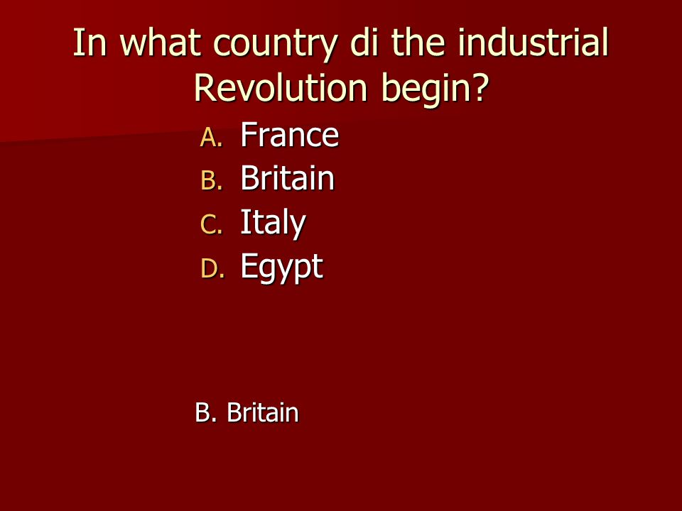 In what country di the industrial Revolution begin