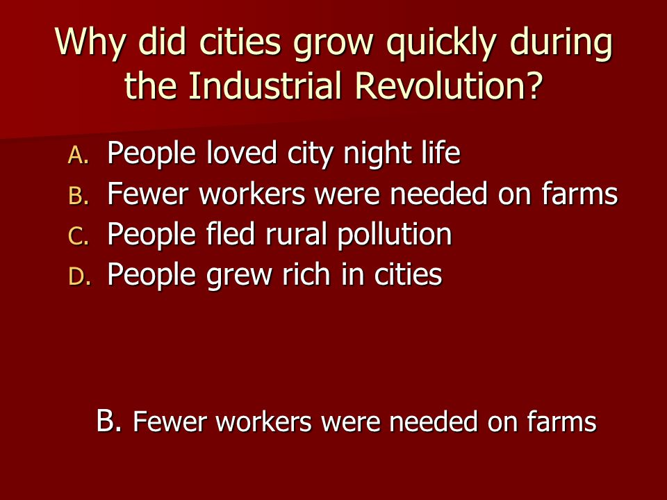 Why did cities grow quickly during the Industrial Revolution
