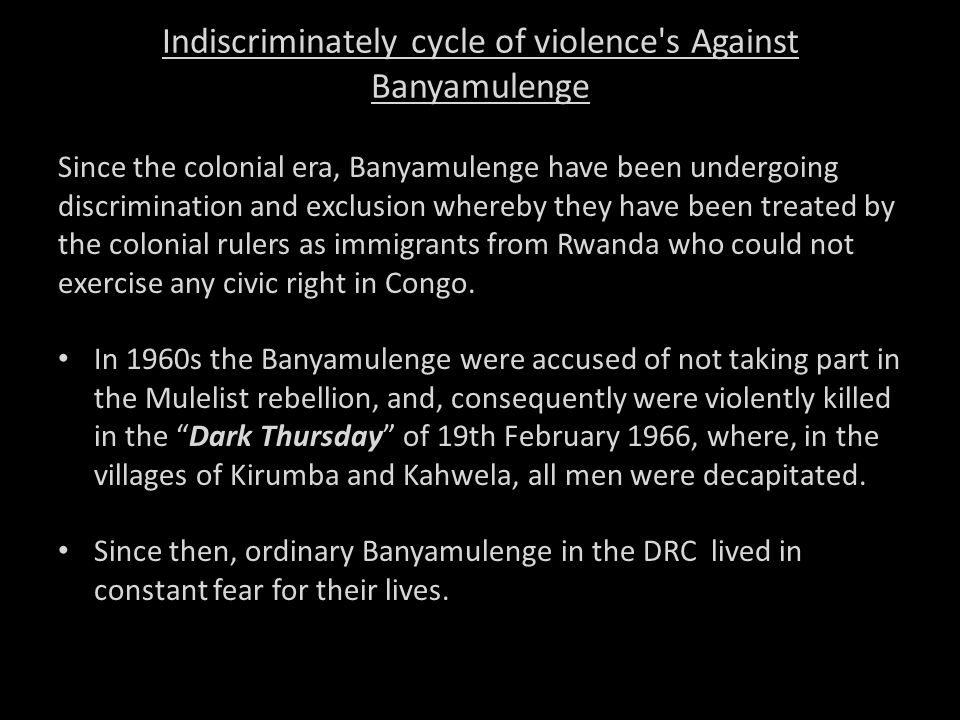 Indiscriminately cycle of violence s Against Banyamulenge