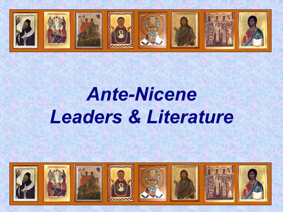Ante-Nicene Leaders & Literature