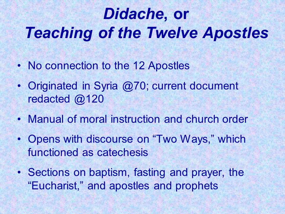 Didache, or Teaching of the Twelve Apostles