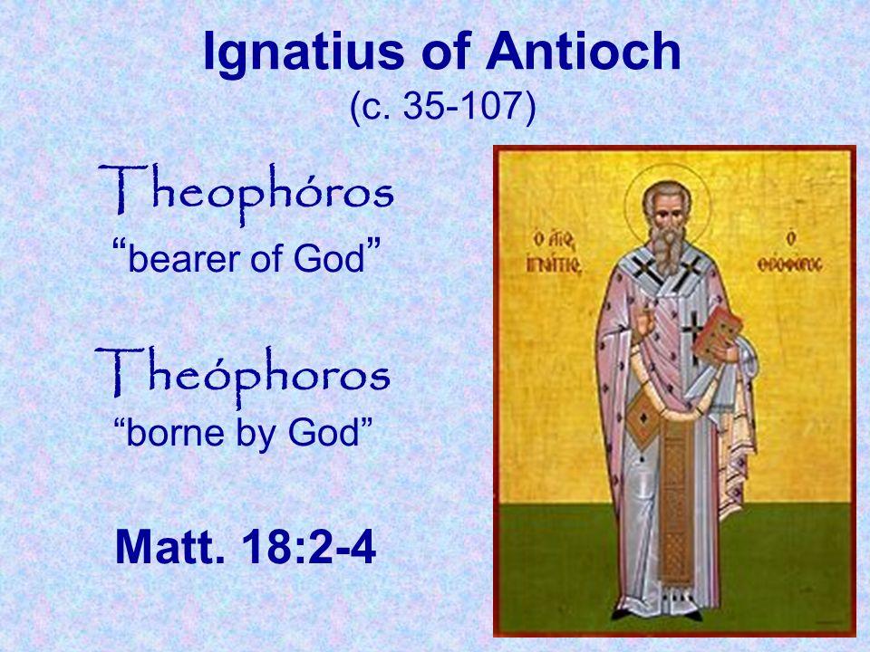 Ignatius of Antioch (c. 35-107)