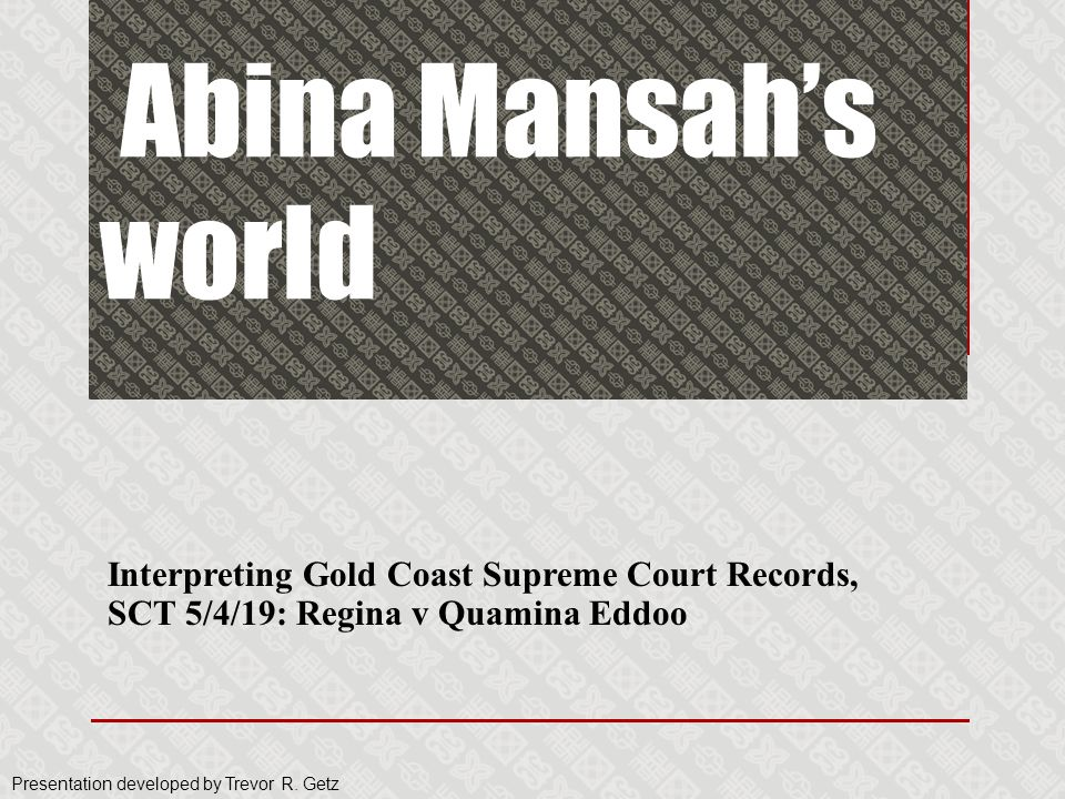 Abina Mansah's world Interpreting Gold Coast Supreme Court Records, SCT 5/4/19: Regina v Quamina Eddoo.
