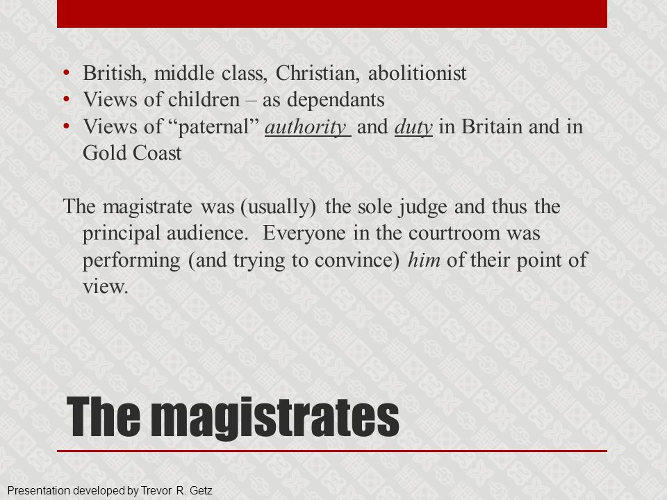 The magistrates British, middle class, Christian, abolitionist