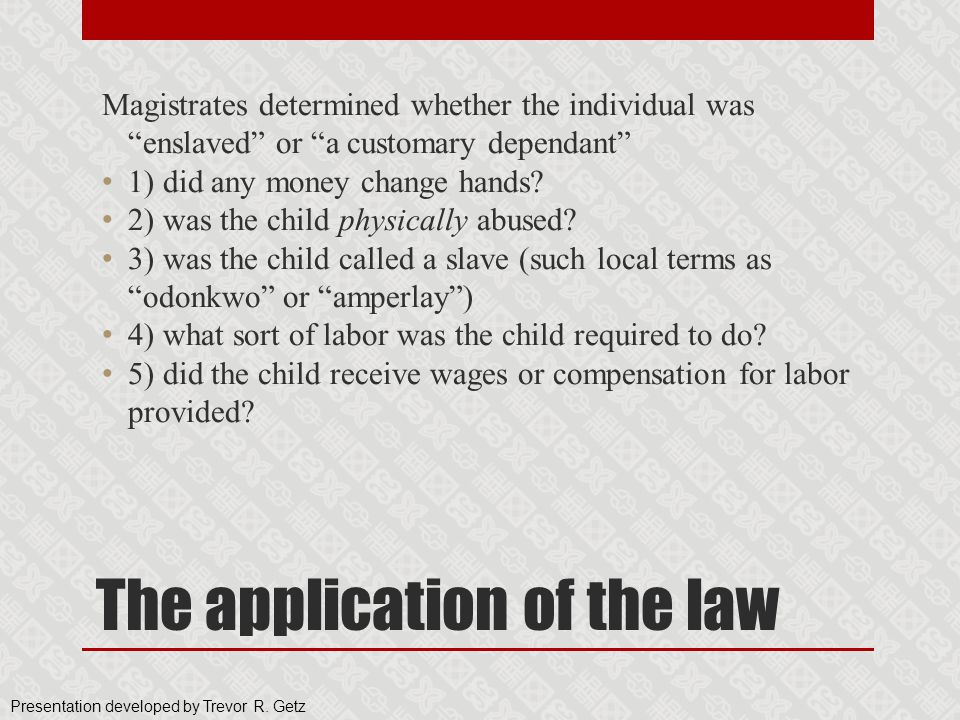 The application of the law