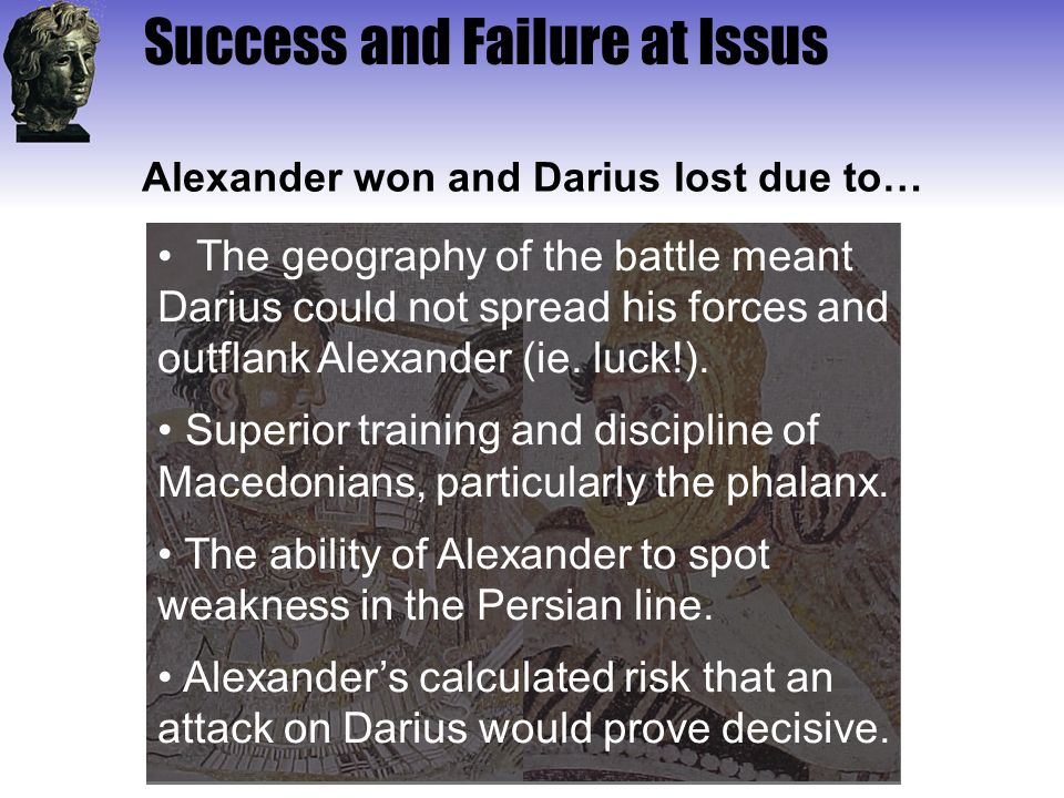 Alexander won and Darius lost due to…