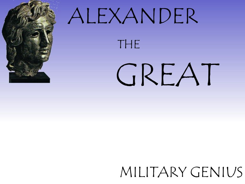 ALEXANDER THE GREAT MILITARY GENIUS