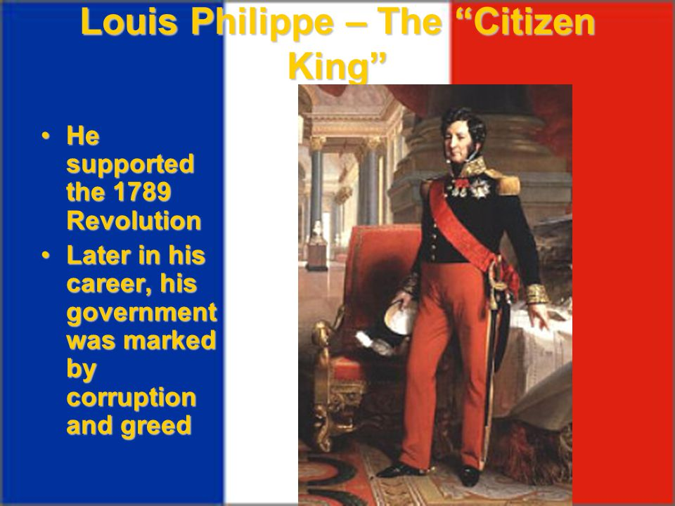 Louis Philippe – The Citizen King