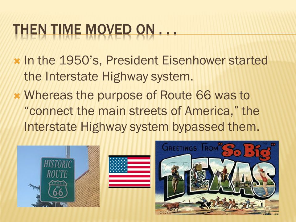 Then TIMe moved on . . . In the 1950's, President Eisenhower started the Interstate Highway system.