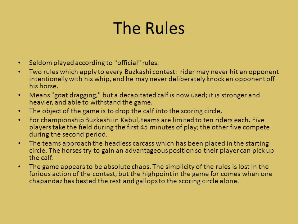 The Rules Seldom played according to official rules.