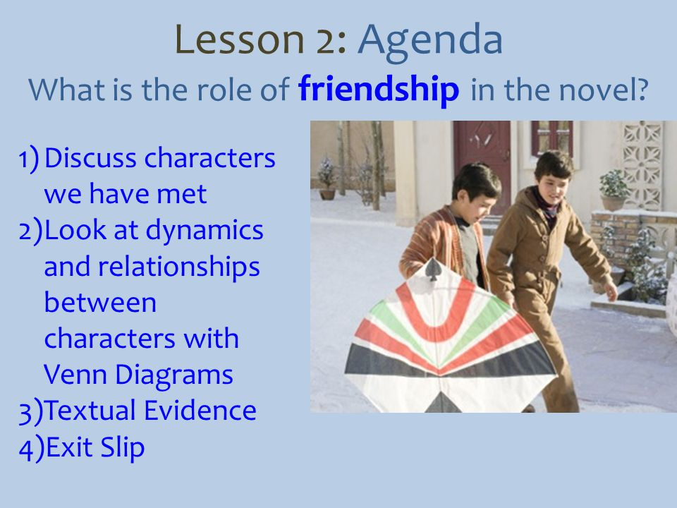 Lesson 2: Agenda What is the role of friendship in the novel