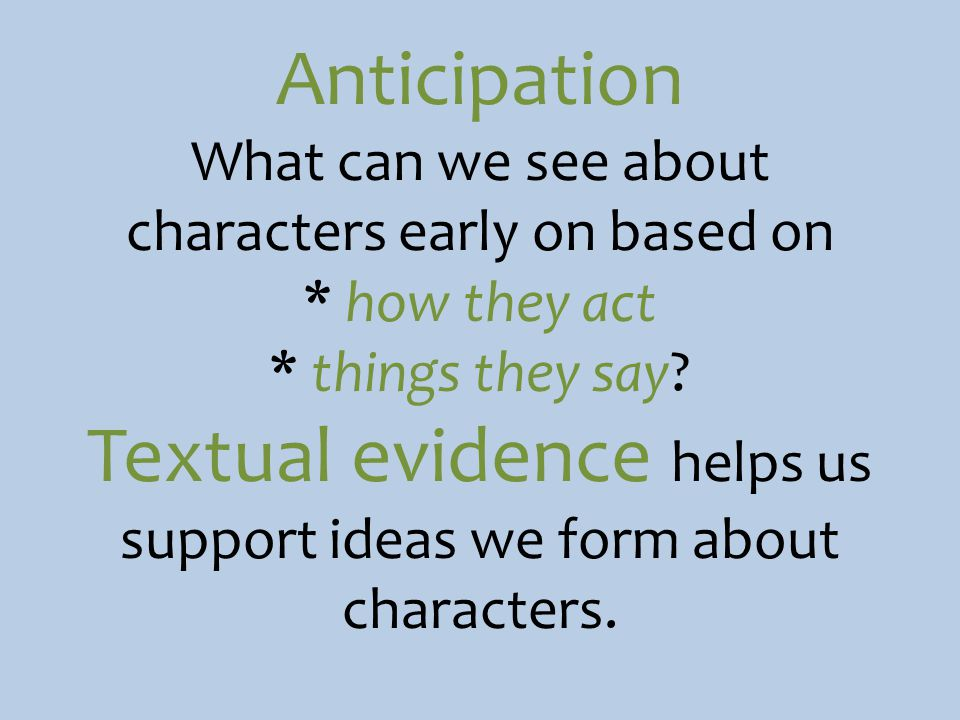Anticipation What can we see about characters early on based on