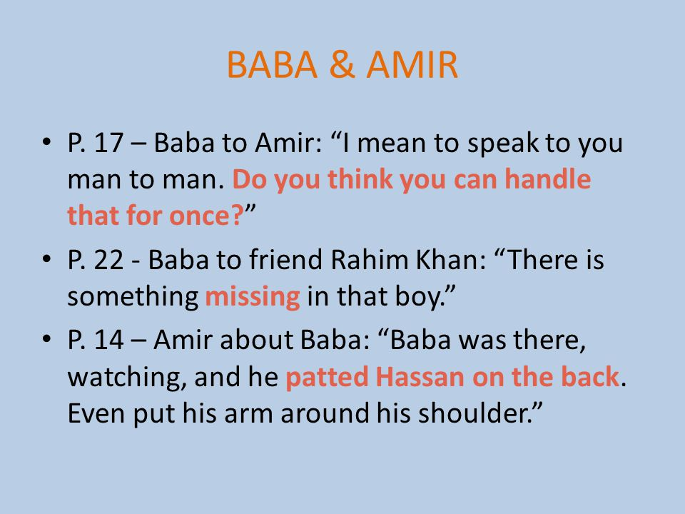 BABA & AMIR P. 17 – Baba to Amir: I mean to speak to you man to man. Do you think you can handle that for once