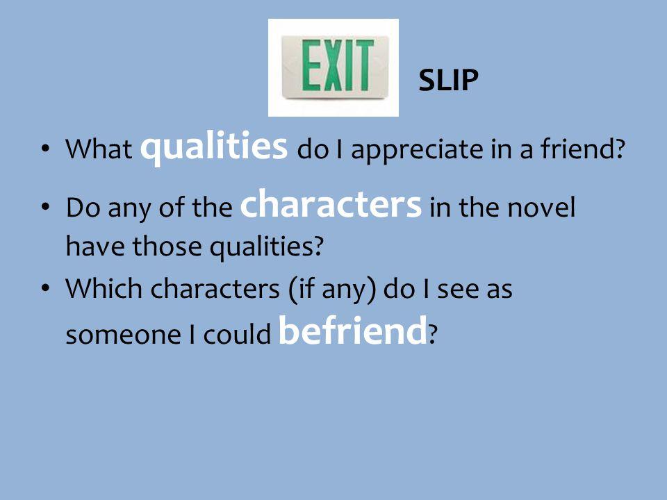 SLIP What qualities do I appreciate in a friend