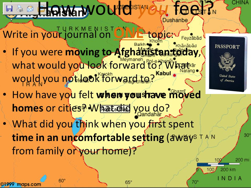 How would you feel Write in your journal on ONE topic: