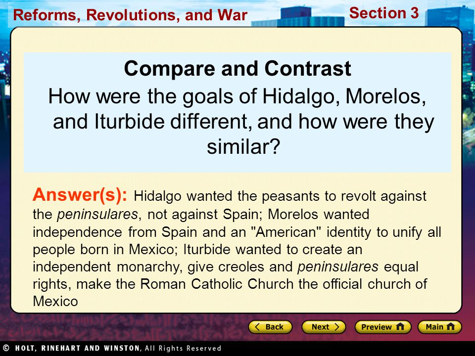 Compare and Contrast How were the goals of Hidalgo, Morelos, and Iturbide different, and how were they similar