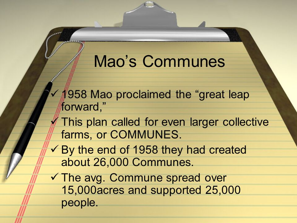 Mao's Communes 1958 Mao proclaimed the great leap forward,