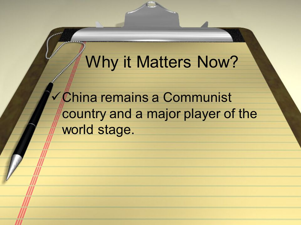 Why it Matters Now China remains a Communist country and a major player of the world stage.