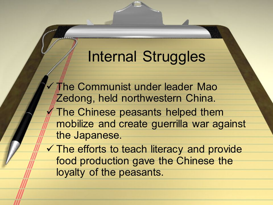 Internal Struggles The Communist under leader Mao Zedong, held northwestern China.