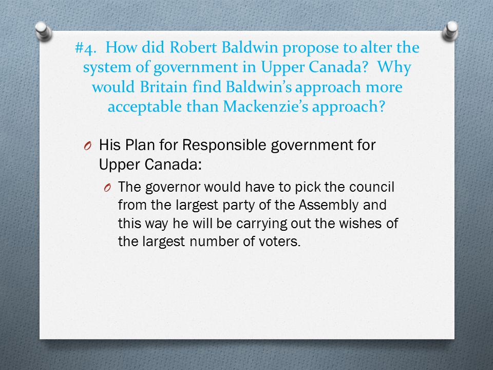 His Plan for Responsible government for Upper Canada: