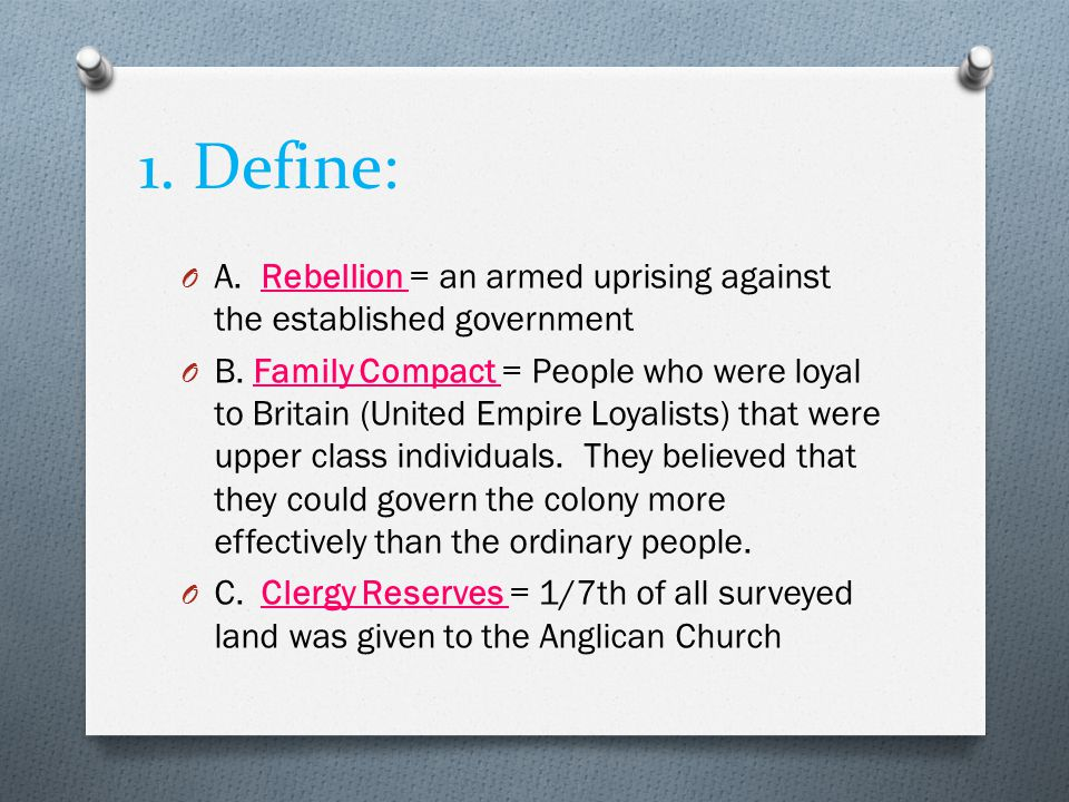 1. Define: A. Rebellion = an armed uprising against the established government.