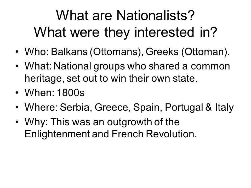 What are Nationalists What were they interested in