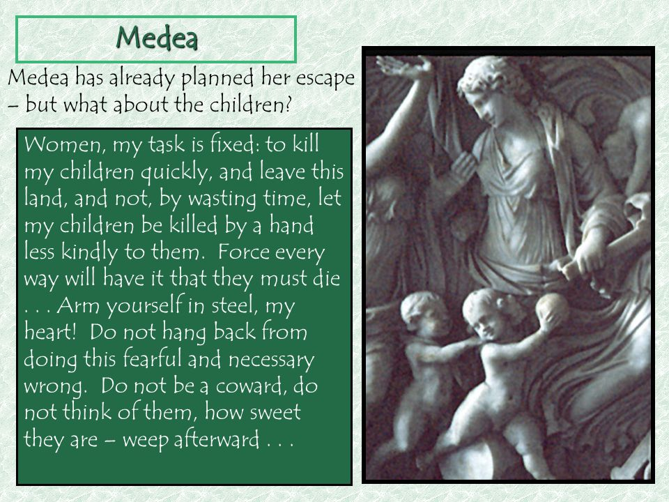 Medea Medea has already planned her escape – but what about the children