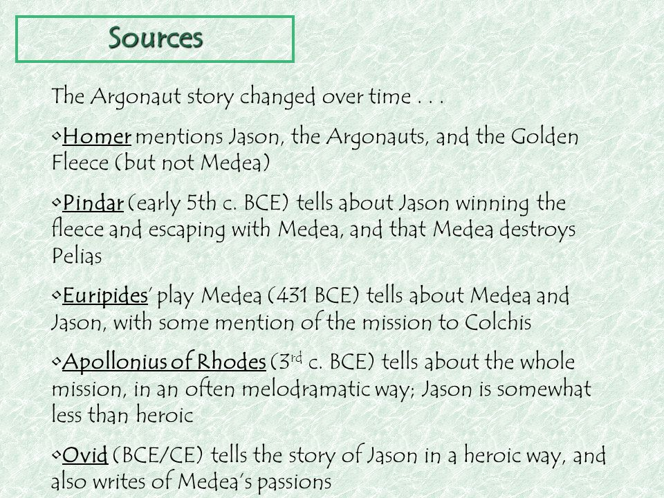 Sources The Argonaut story changed over time . . .