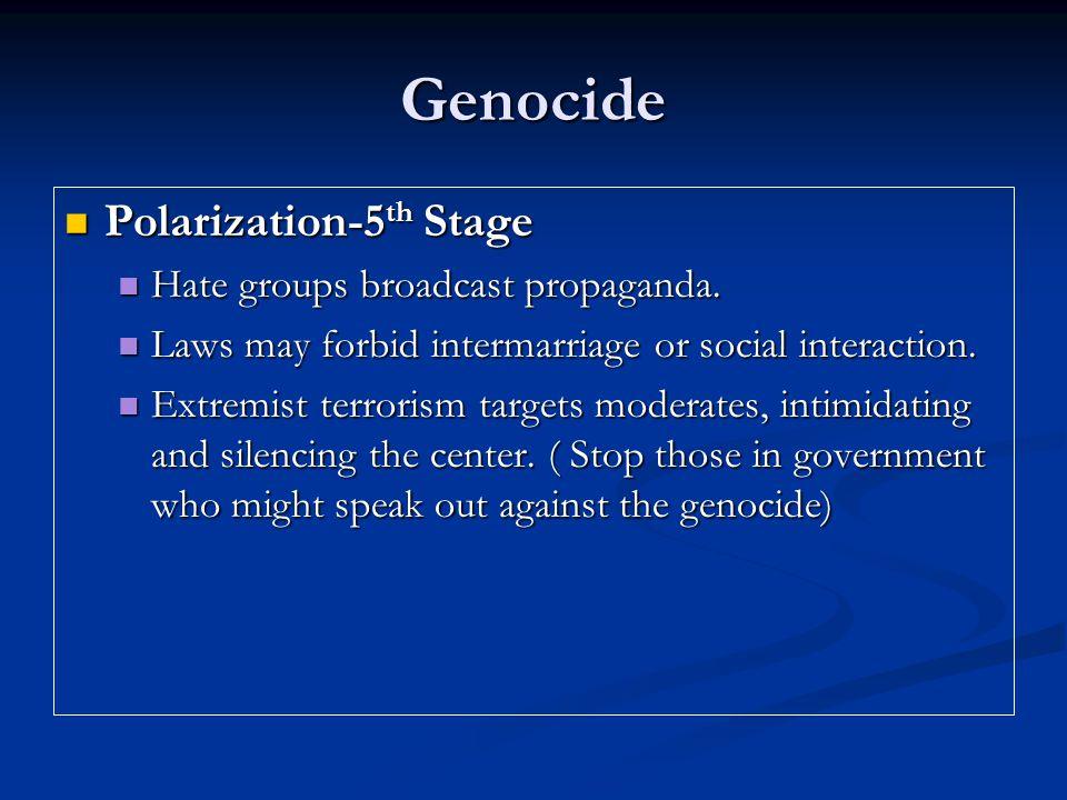 Genocide Polarization-5th Stage Hate groups broadcast propaganda.