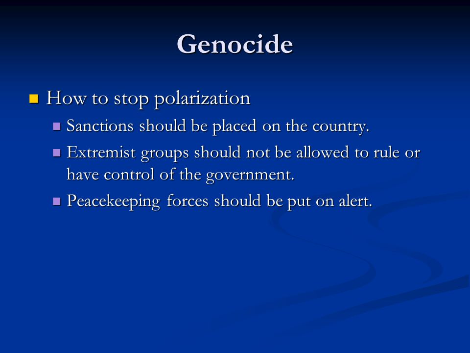 how to stop genocide It is difficult to stop genocide because there are many people involved and genocide is a situation that develops through the psychological thoughts of hatred toward groups of people its difficult to step in and change the beliefs of people, that's another war of itself.