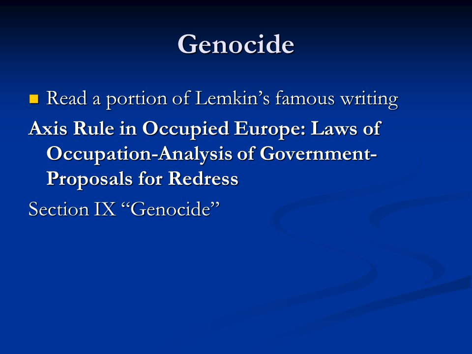 Genocide Read a portion of Lemkin's famous writing