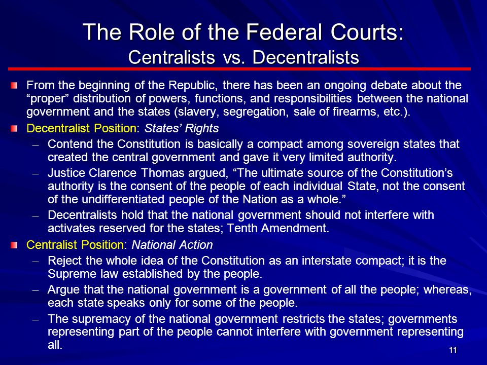 The Role of the Federal Courts: Centralists vs. Decentralists