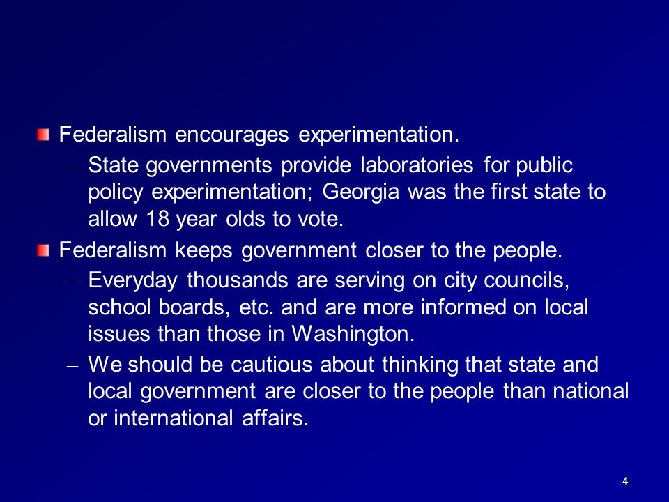 Federalism encourages experimentation.