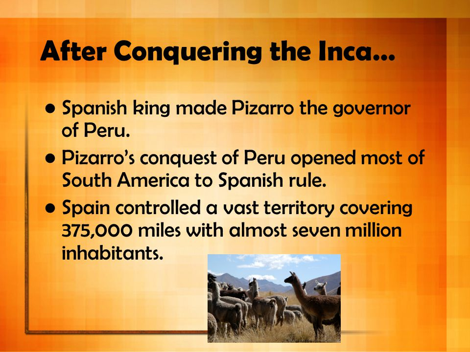 After Conquering the Inca…