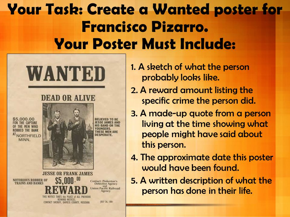 Your Task: Create a Wanted poster for Francisco Pizarro