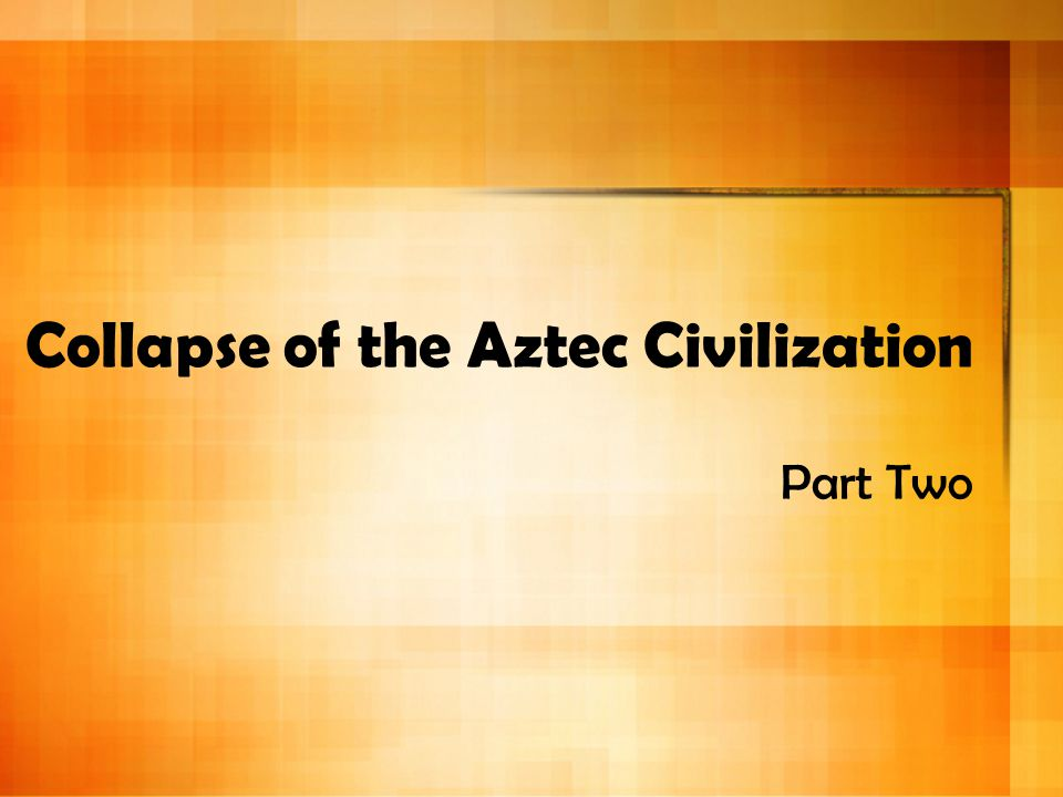 Collapse of the Aztec Civilization