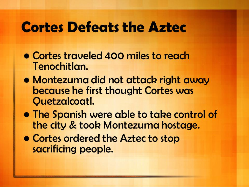 Cortes Defeats the Aztec
