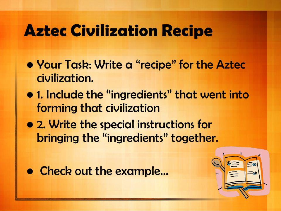 Aztec Civilization Recipe
