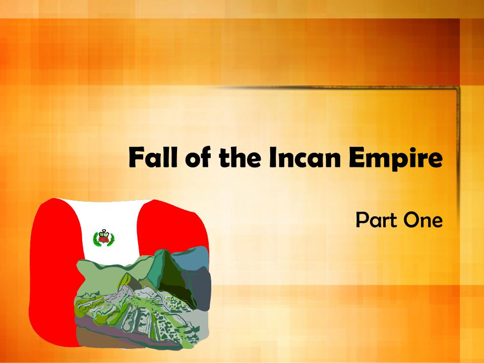 Fall of the Incan Empire