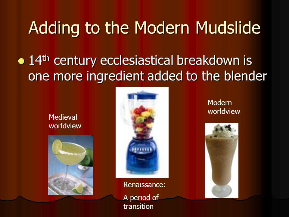 Adding to the Modern Mudslide