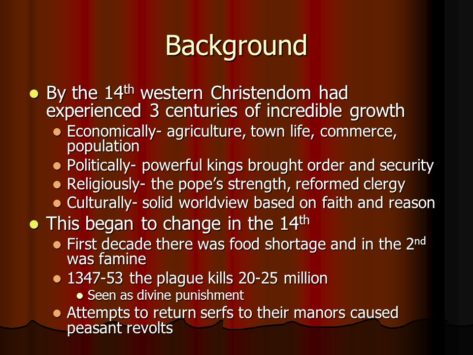 Background By the 14th western Christendom had experienced 3 centuries of incredible growth.